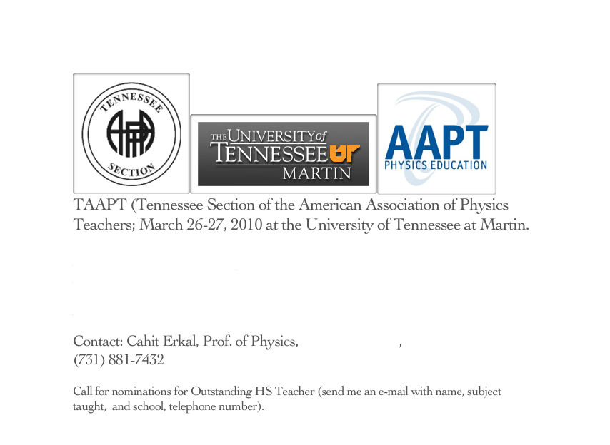 TAAPT (Tennessee Section of the American Association of Physics Teachers; March 26-27, 2010 at the University of Tennessee at Martin.